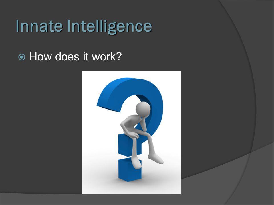 Innate Intelligence How does it work?