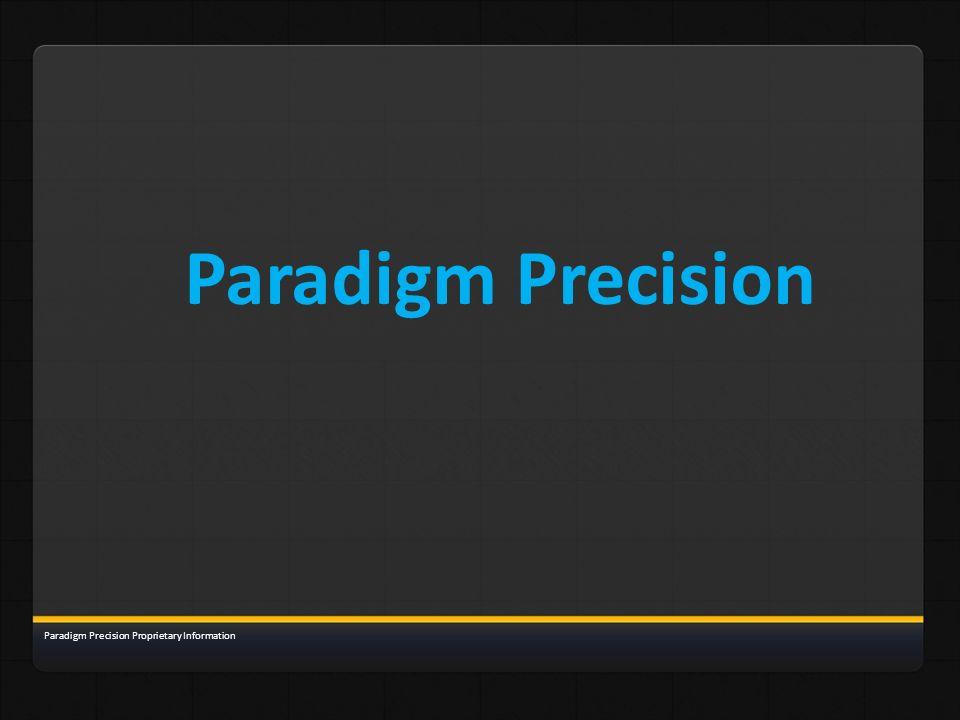 Paradigm Precision Paradigm Precision Proprietary Information