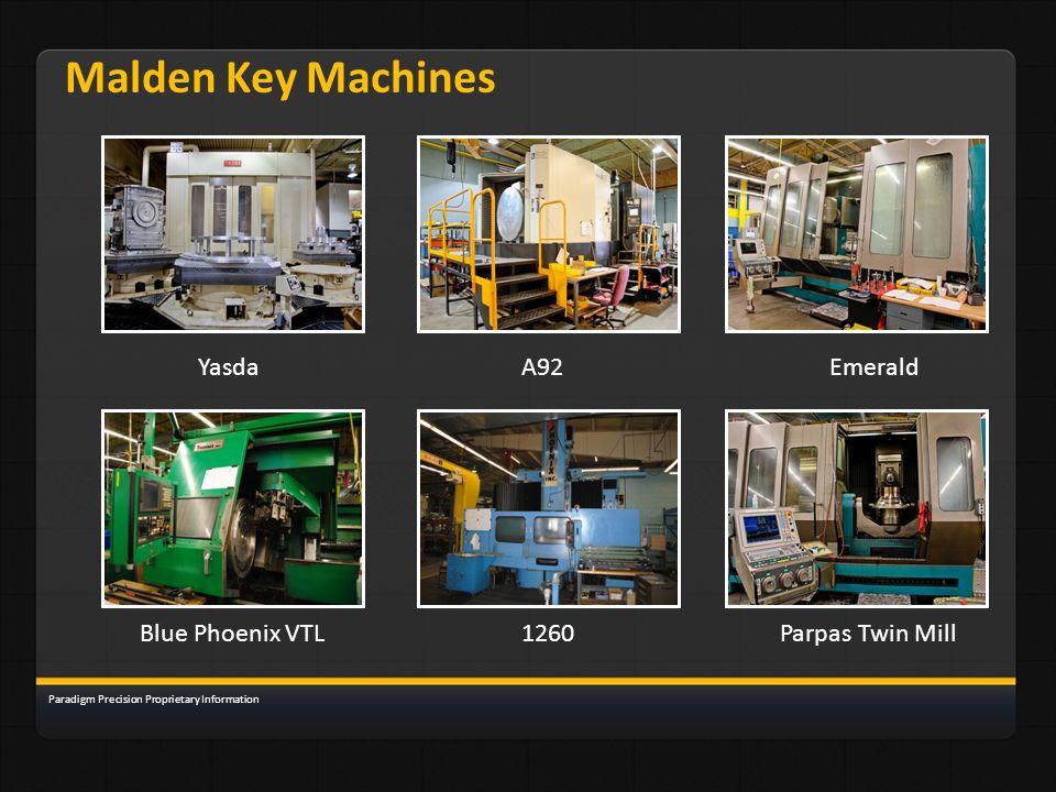 Malden Key Machines YasdaA92Emerald Blue Phoenix VTL1260Parpas Twin Mill Paradigm Precision Proprietary Information