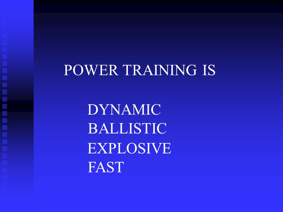 POWER TRAINING IS DYNAMIC BALLISTIC EXPLOSIVE FAST