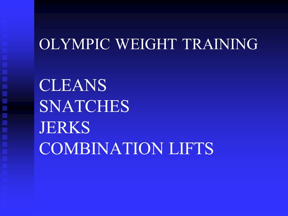 OLYMPIC WEIGHT TRAINING CLEANS SNATCHES JERKS COMBINATION LIFTS