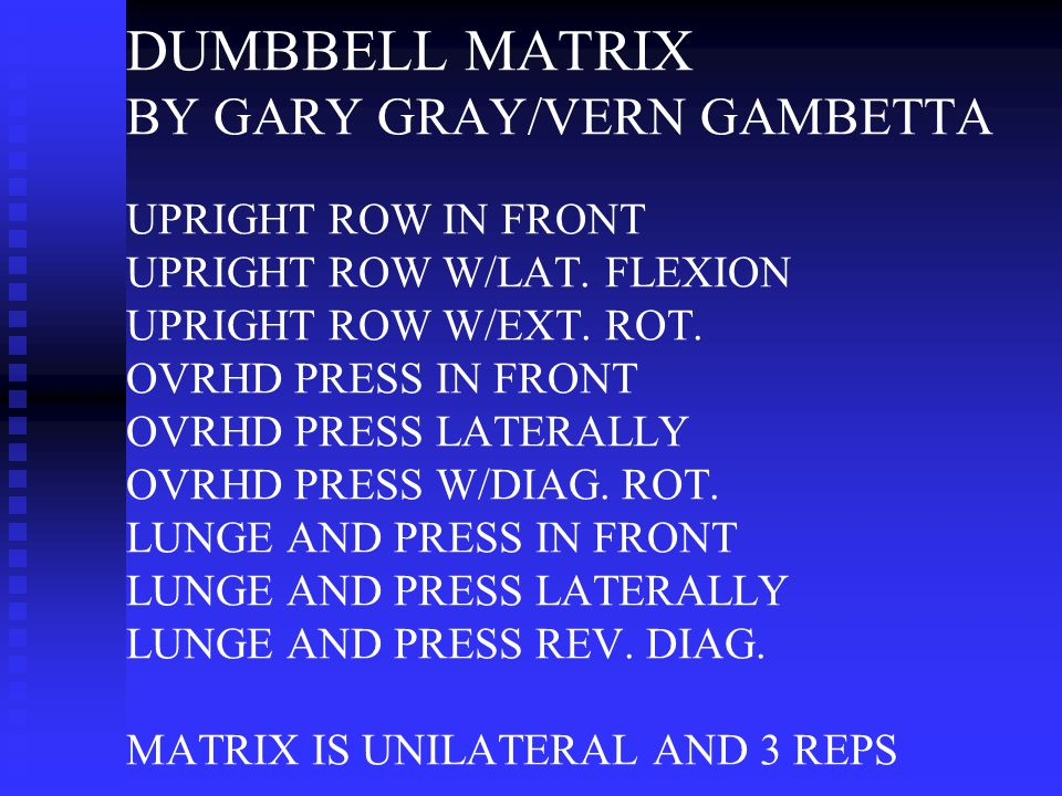 DUMBBELL MATRIX BY GARY GRAY/VERN GAMBETTA UPRIGHT ROW IN FRONT UPRIGHT ROW W/LAT.