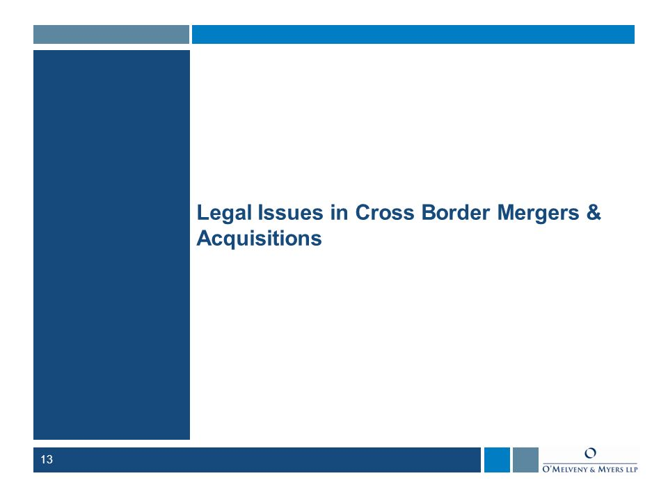 13 Legal Issues in Cross Border Mergers & Acquisitions