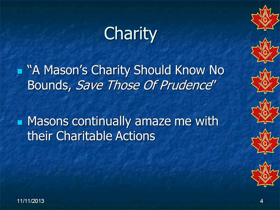 Charity A Masons Charity Should Know No Bounds, Save Those Of Prudence A Masons Charity Should Know No Bounds, Save Those Of Prudence Masons continual