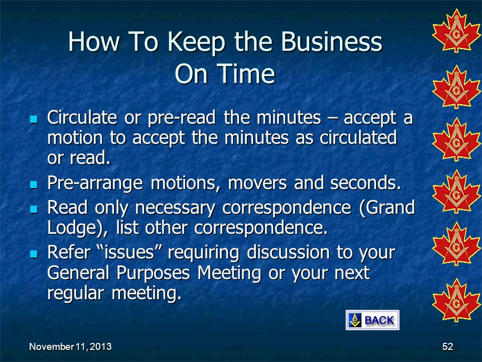 November 11, 2013November 11, 2013November 11, 201352 How To Keep the Business On Time Circulate or pre-read the minutes – accept a motion to accept t