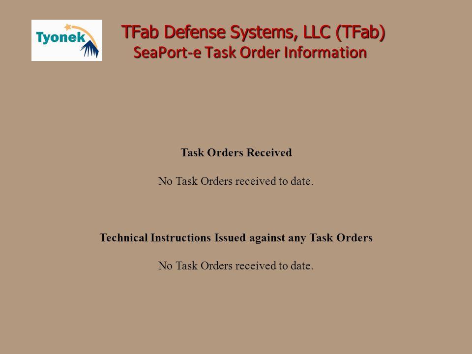 1725 Duke Street Alexandria, VA 22314-3456 TFab Defense Systems, LLC (TFab) TFab Defense Systems, LLC (TFab) SeaPort-e Team Experience SeaPort-e Team