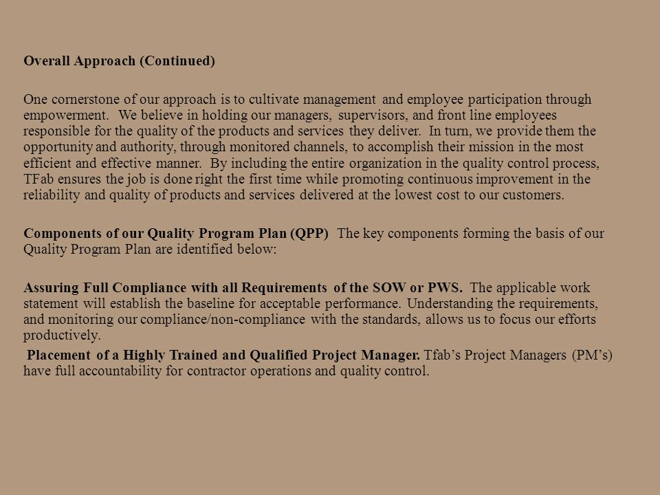 Overall Approach The overarching purpose of TFabs Quality Assurance (QA) approach is to provide for consistent, successful delivery of quality product