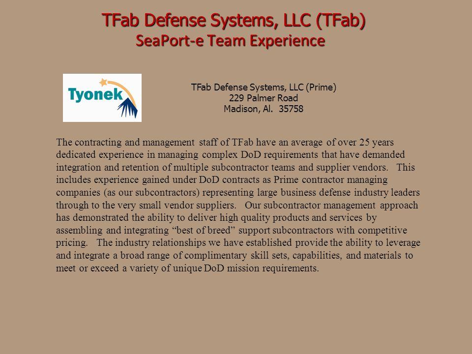 TFab Defense Systems, LLC (TFab) TFab Defense Systems, LLC (TFab) SeaPort-e Team Experience SeaPort-e Team Experience TFab Defense Systems, LLC (Prime