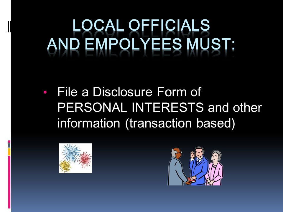 File a Disclosure Form of PERSONAL INTERESTS and other information (transaction based) 5