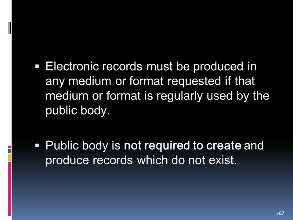 Electronic records must be produced in any medium or format requested if that medium or format is regularly used by the public body.