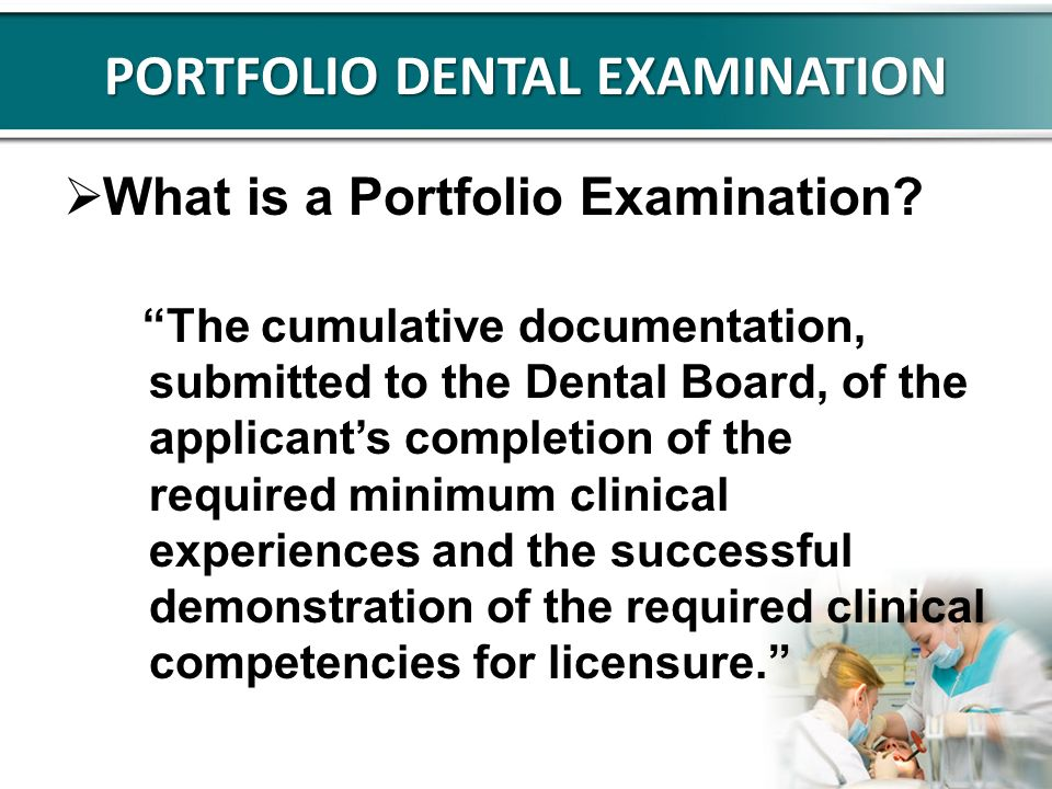 PORTFOLIO DENTAL EXAMINATION What is a Portfolio Examination.