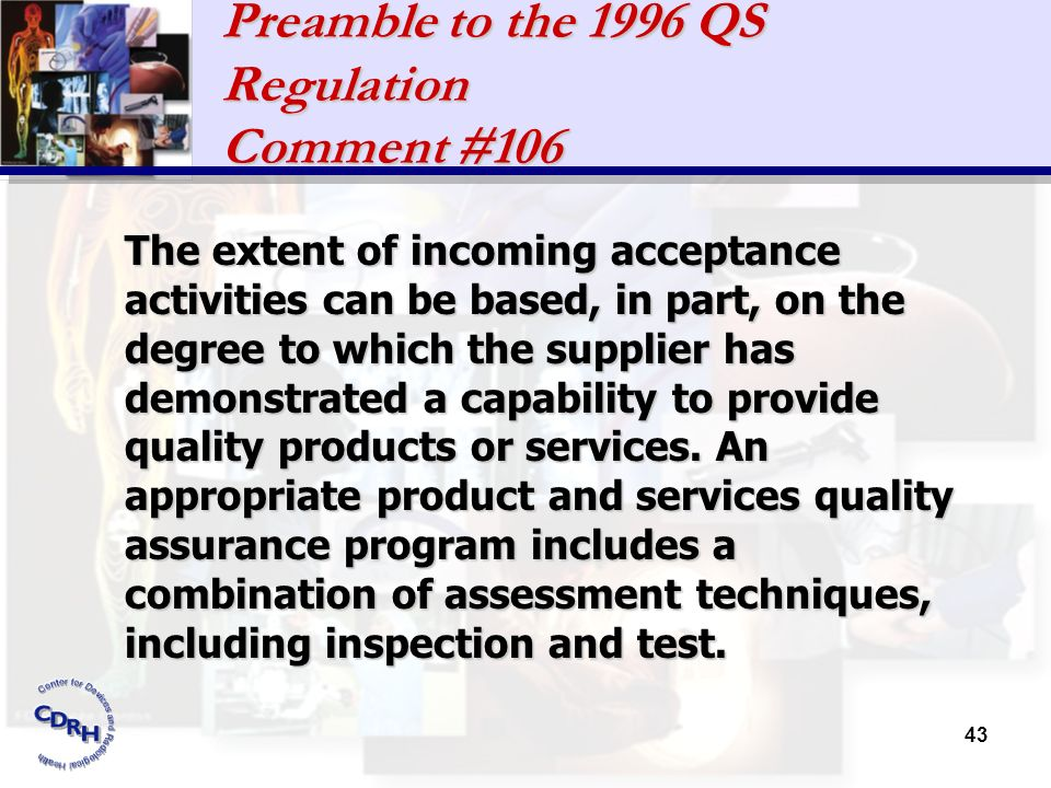 43 Preamble to the 1996 QS Regulation Comment #106 The extent of incoming acceptance activities can be based, in part, on the degree to which the supp