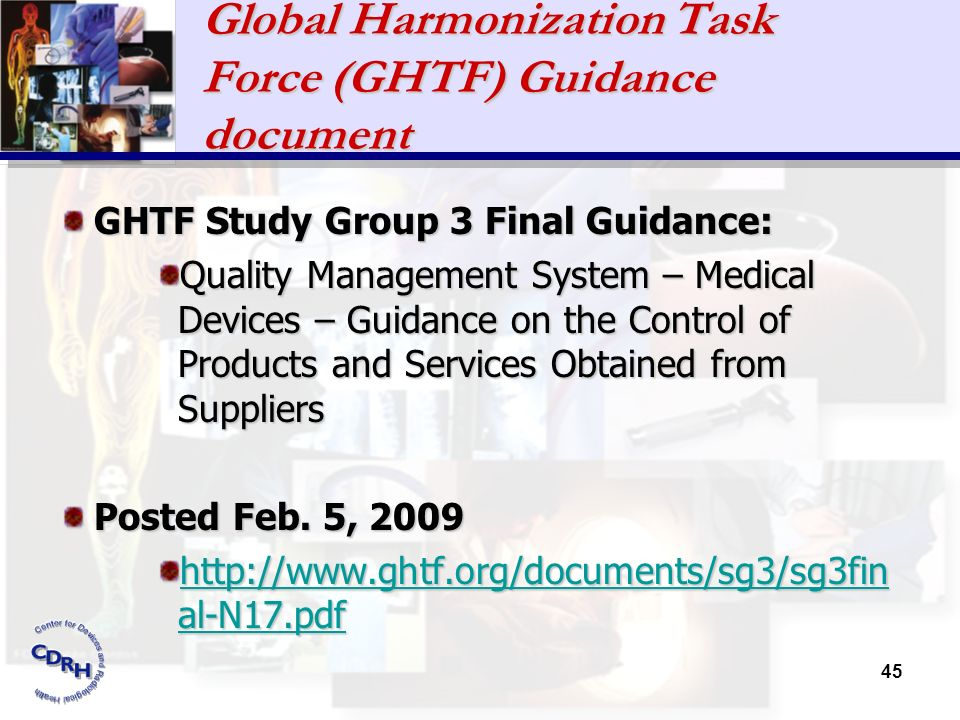 45 Global Harmonization Task Force (GHTF) Guidance document GHTF Study Group 3 Final Guidance: Quality Management System – Medical Devices – Guidance
