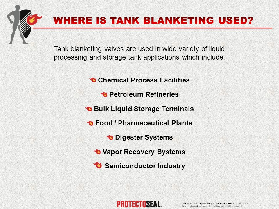 Tank blanketing valves are used in wide variety of liquid processing and storage tank applications which include: Petroleum Refineries Chemical Proces