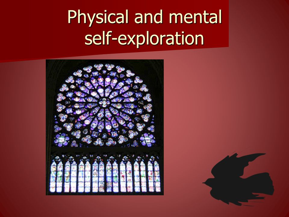 Physical and mental self-exploration