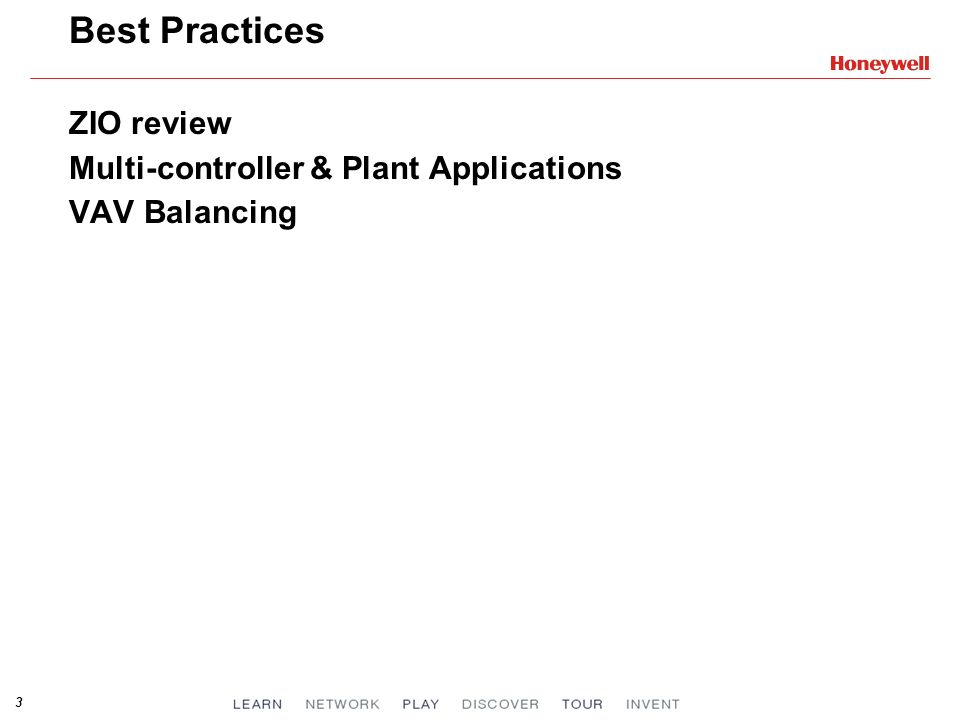 3 Best Practices ZIO review Multi-controller & Plant Applications VAV Balancing