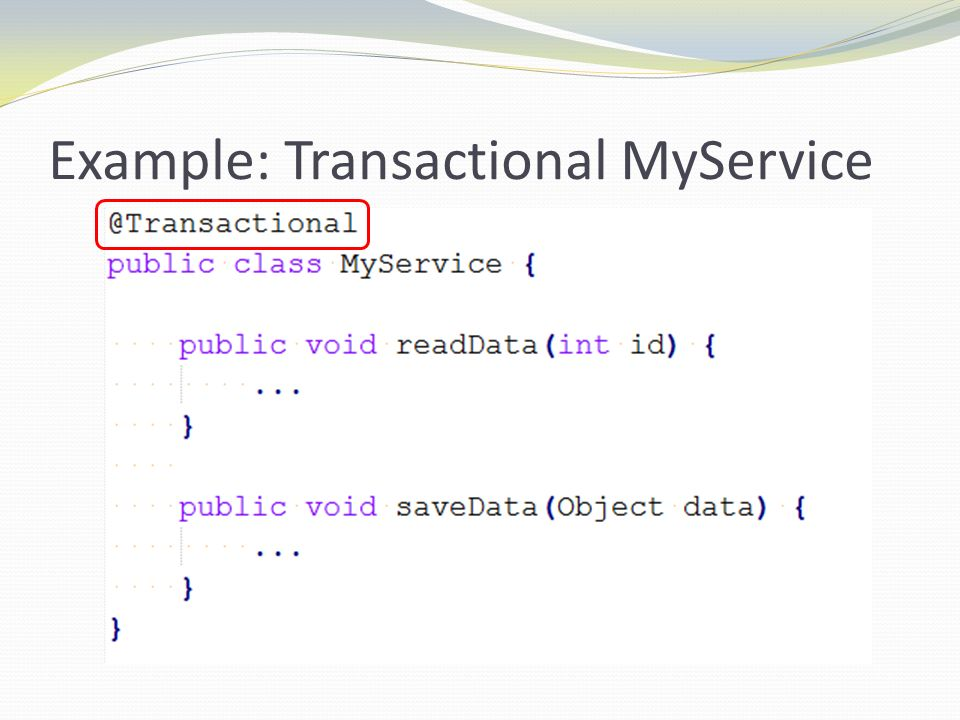 Example: Transactional MyService