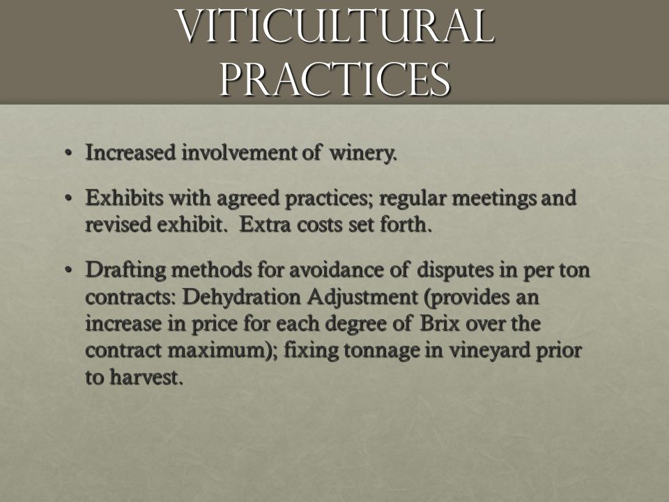 Viticultural Practices Increased involvement of winery.Increased involvement of winery.