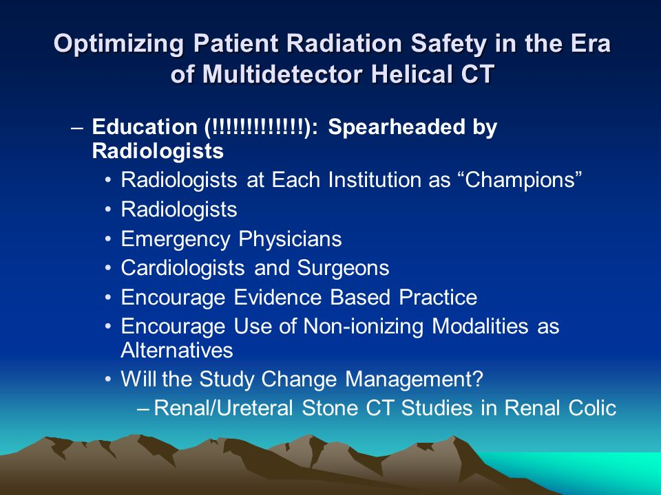 –Education (!!!!!!!!!!!!!): Spearheaded by Radiologists Radiologists at Each Institution as Champions Radiologists Emergency Physicians Cardiologists
