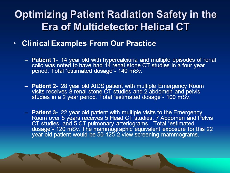Optimizing Patient Radiation Safety in the Era of Multidetector Helical CT Clinical Examples From Our Practice –Patient 1- 14 year old with hypercalci