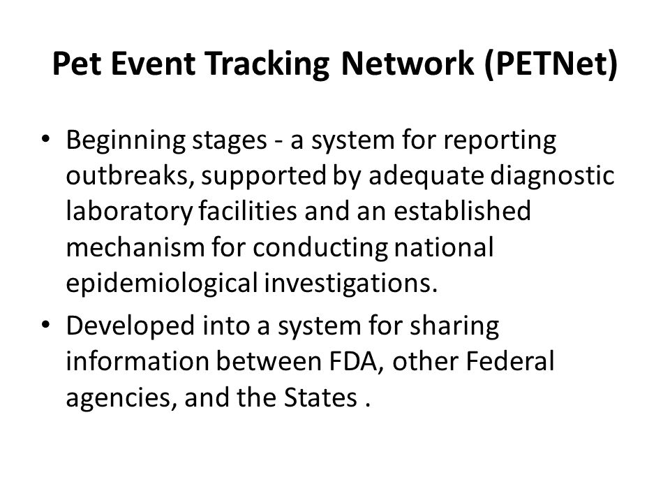 Pet Event Tracking Network (PETNet) Beginning stages - a system for reporting outbreaks, supported by adequate diagnostic laboratory facilities and an