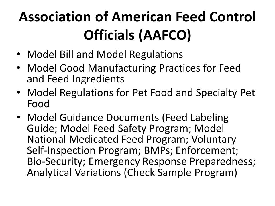 Association of American Feed Control Officials (AAFCO) Model Bill and Model Regulations Model Good Manufacturing Practices for Feed and Feed Ingredien