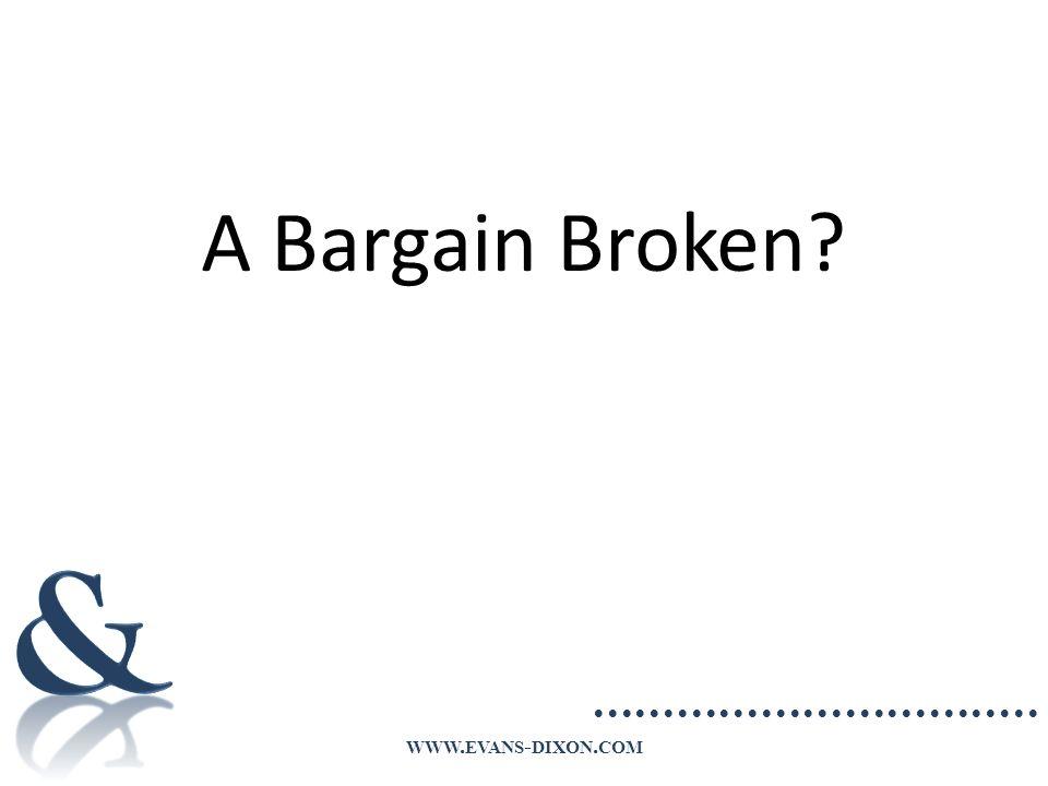 WWW. EVANS - DIXON. COM A Bargain Broken?