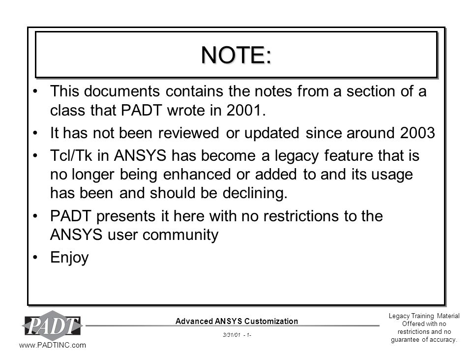 Legacy Training Material Offered with no restrictions and no guarantee of accuracy. www.PADTINC.com NOTE:NOTE: This documents contains the notes from