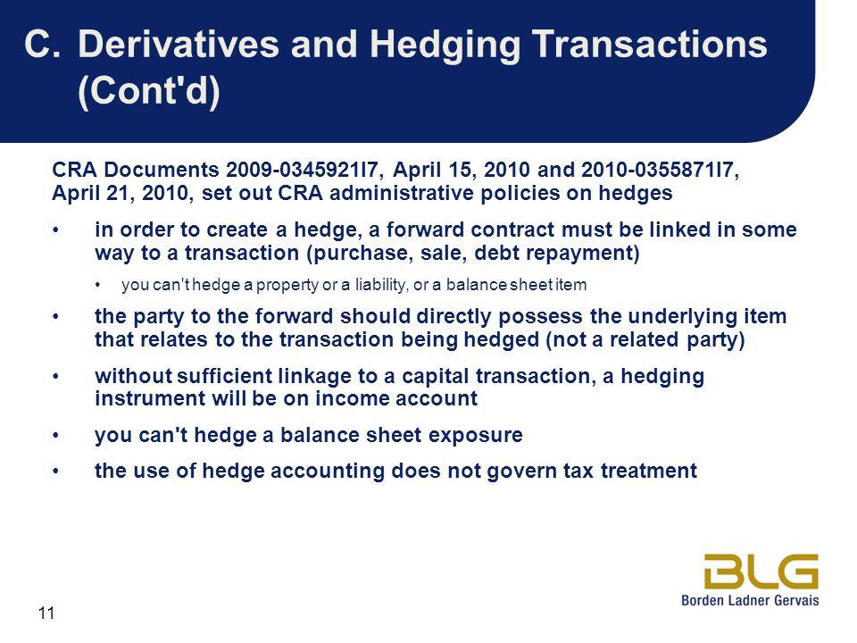 11 C.Derivatives and Hedging Transactions (Cont'd) CRA Documents 2009-0345921I7, April 15, 2010 and 2010-0355871I7, April 21, 2010, set out CRA admini