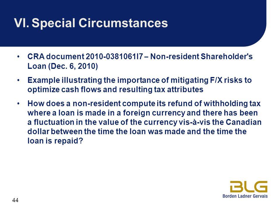 44 VI.Special Circumstances CRA document 2010-0381061I7 – Non-resident Shareholder's Loan (Dec. 6, 2010) Example illustrating the importance of mitiga