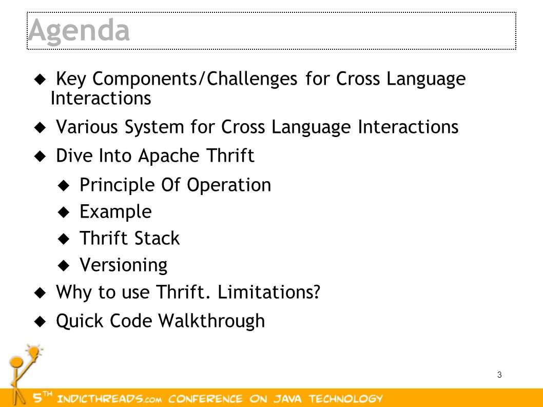 3 Agenda Key Components/Challenges for Cross Language Interactions Various System for Cross Language Interactions Dive Into Apache Thrift Principle Of