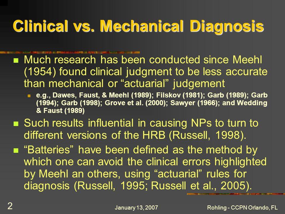 January 13, 2007Rohling - CCPN Orlando, FL 2 Clinical vs.
