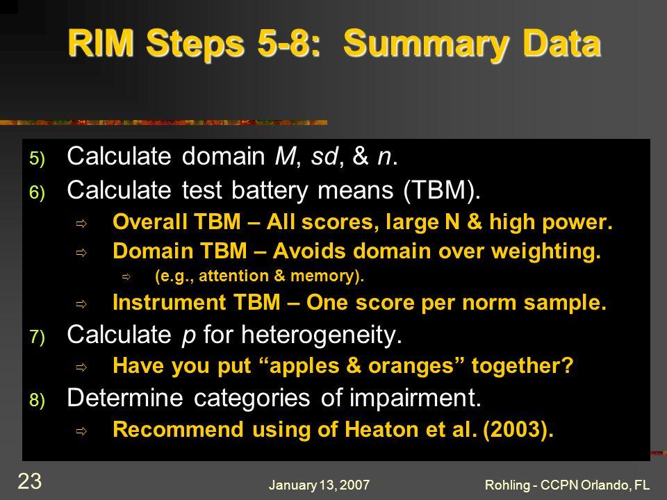 January 13, 2007Rohling - CCPN Orlando, FL 23 RIM Steps 5-8: Summary Data 5) Calculate domain M, sd, & n.