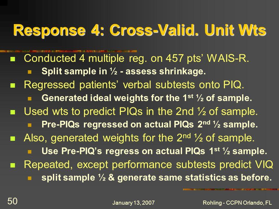 January 13, 2007Rohling - CCPN Orlando, FL 50 Response 4: Cross-Valid.