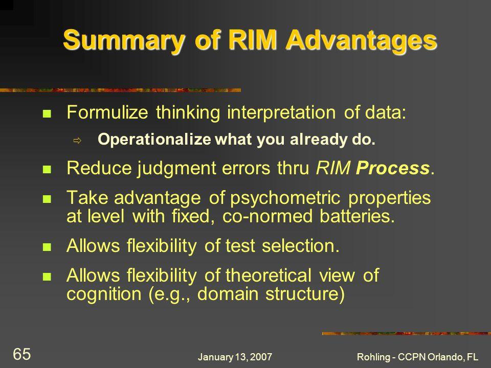 January 13, 2007Rohling - CCPN Orlando, FL 65 Summary of RIM Advantages Formulize thinking interpretation of data: Operationalize what you already do.