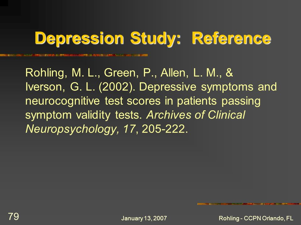 January 13, 2007Rohling - CCPN Orlando, FL 79 Depression Study: Reference Rohling, M.