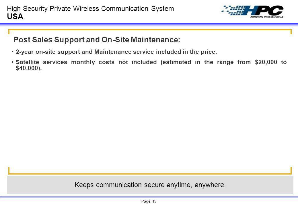 Page 19 High Security Private Wireless Communication System USA Post Sales Support and On-Site Maintenance: 2-year on-site support and Maintenance ser