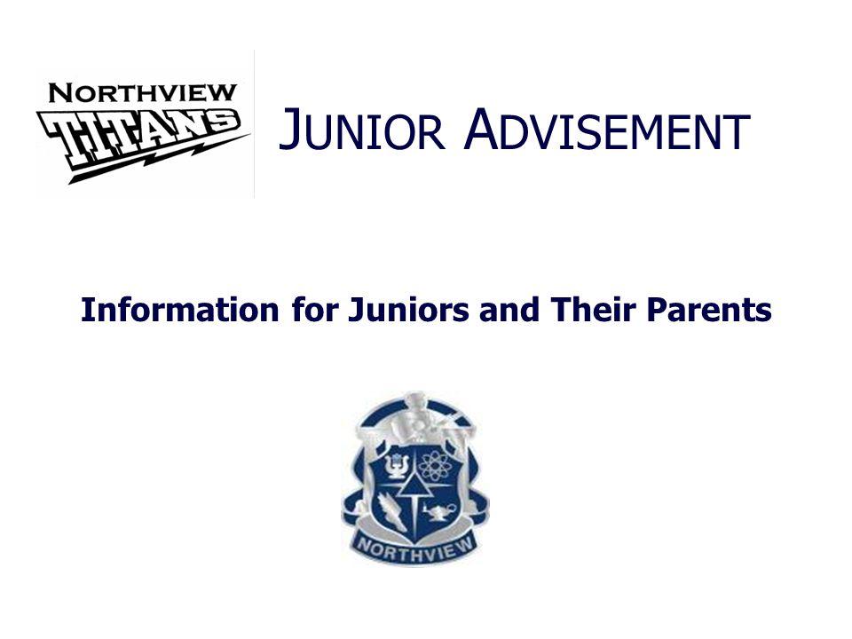 Information for Juniors and Their Parents J UNIOR A DVISEMENT