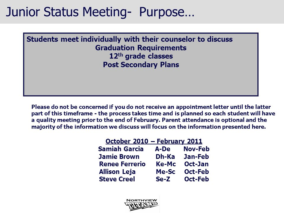 Junior Status Meeting- Purpose… Please do not be concerned if you do not receive an appointment letter until the latter part of this timeframe - the p