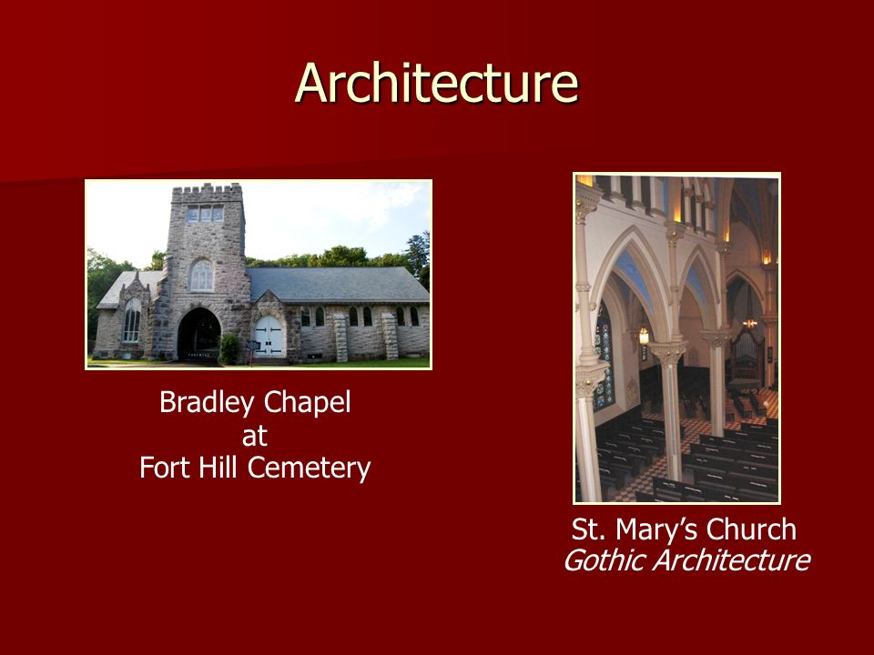 Architecture Bradley Chapel at Fort Hill Cemetery St. Marys Church Gothic Architecture