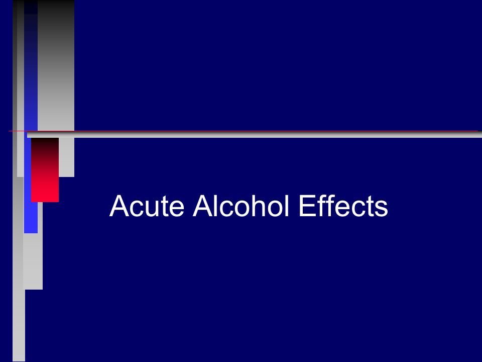 Acute Alcohol Effects