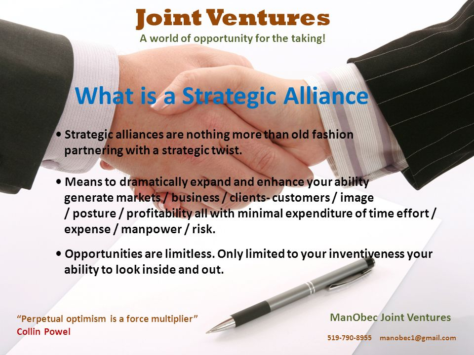 ManObec Joint Ventures 519-790-8955 manobec1@gmail.com Perpetual optimism is a force multiplier Collin Powel Joint Ventures A world of opportunity for