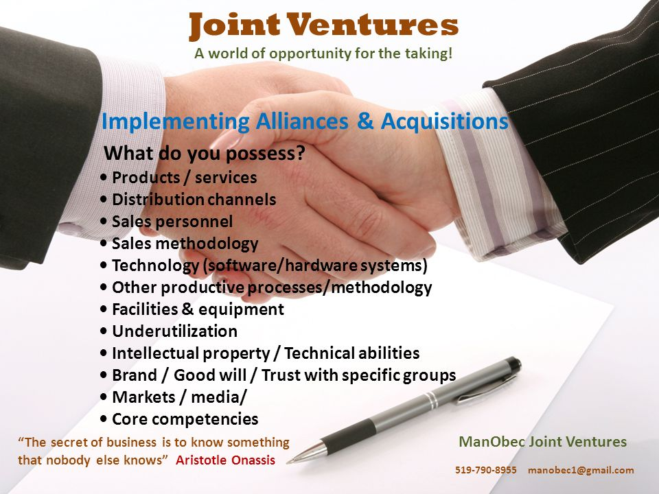 ManObec Joint Ventures 519-790-8955 manobec1@gmail.com The secret of business is to know something that nobody else knows Aristotle Onassis Joint Vent