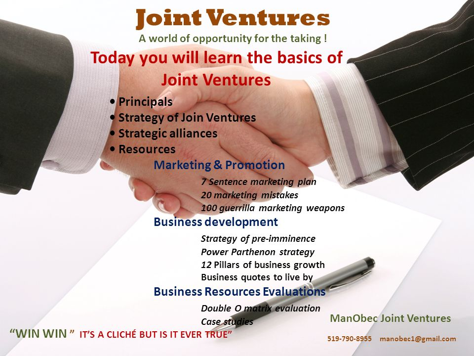 ManObec Joint Ventures 519-790-8955 manobec1@gmail.com WIN WIN ITS A CLICHÉ BUT IS IT EVER TRUE Joint Ventures A world of opportunity for the taking !
