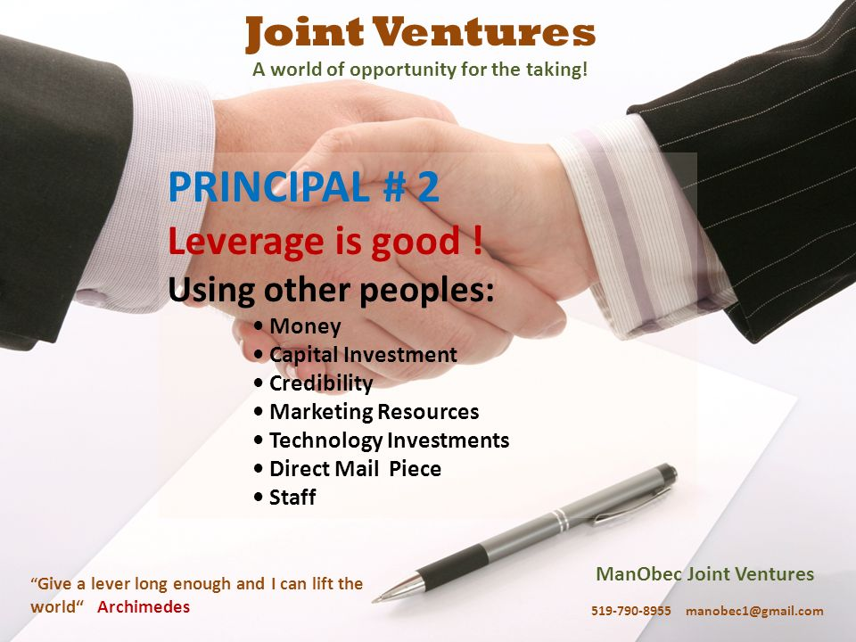 ManObec Joint Ventures 519-790-8955 manobec1@gmail.com Give a lever long enough and I can lift the world Archimedes Joint Ventures A world of opportun