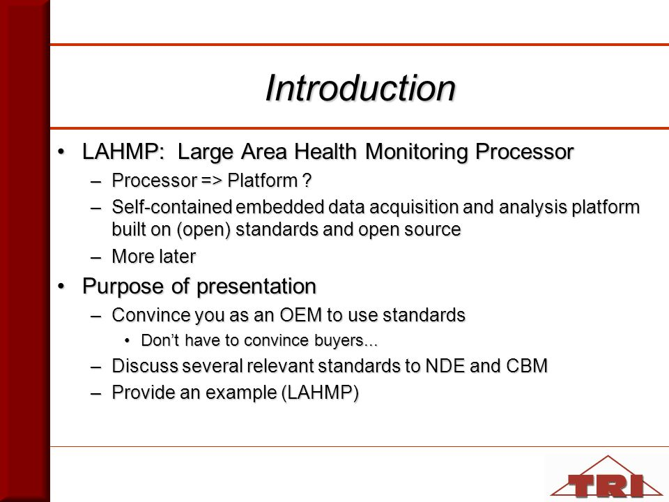 Introduction LAHMP: Large Area Health Monitoring ProcessorLAHMP: Large Area Health Monitoring Processor –Processor => Platform .