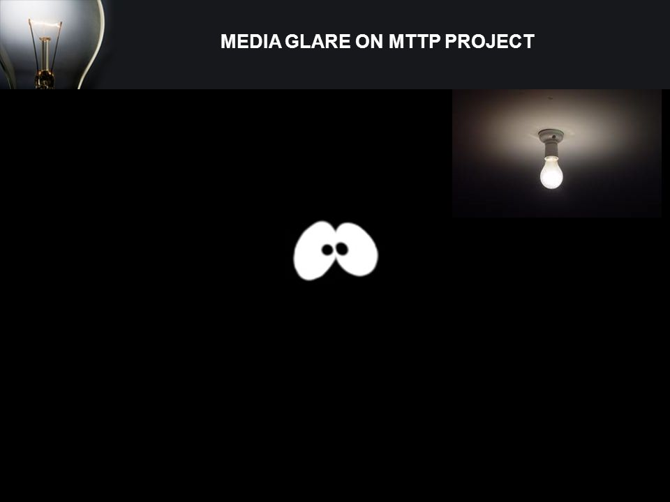 MEDIA GLARE ON MTTP PROJECT