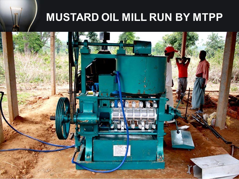 MUSTARD OIL MILL RUN BY MTPP