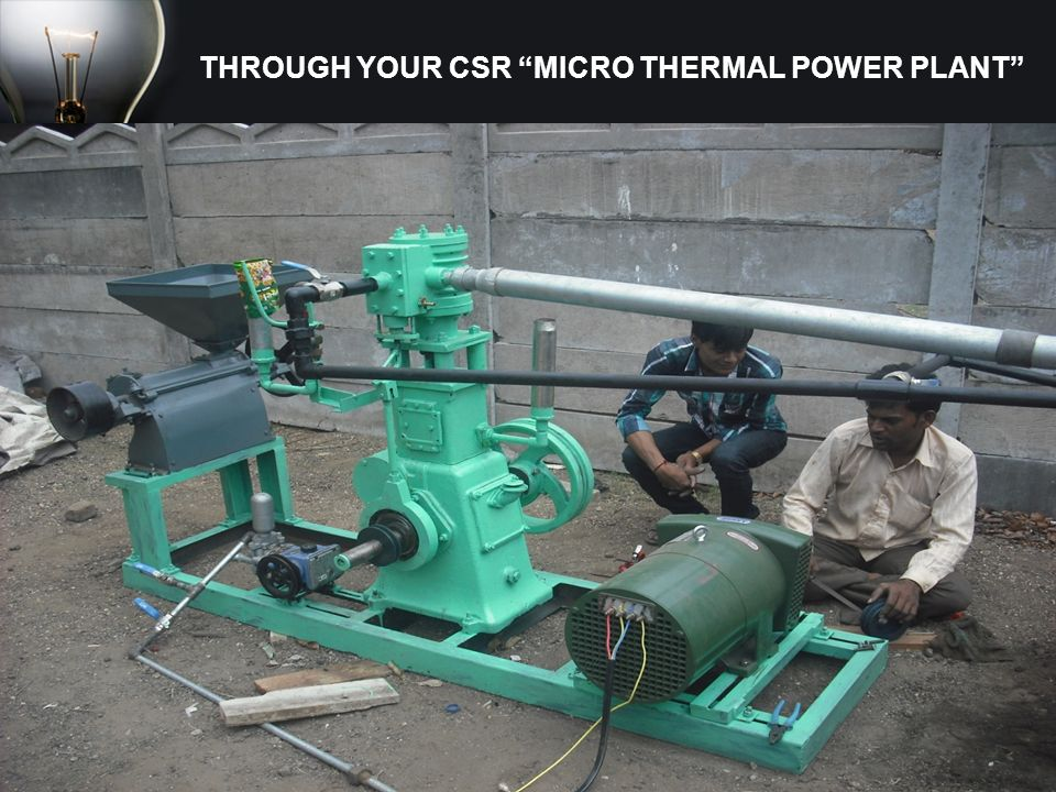 THROUGH YOUR CSR MICRO THERMAL POWER PLANT