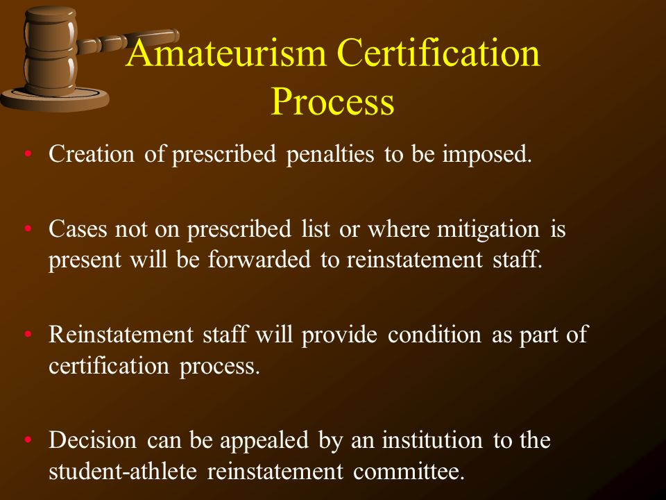 Amateurism Rules Certified by the Amateurism Certification Process Contract with a professional team. Salary for participating in athletics. Prize mon